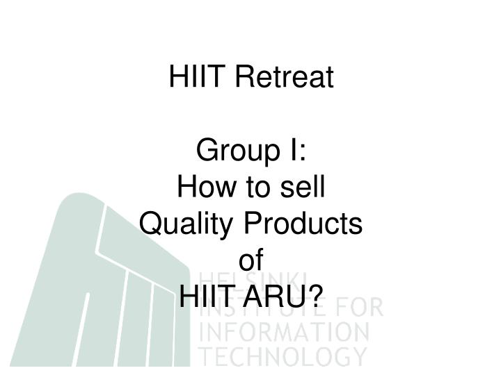Hiit retreat group i how to sell quality products of hiit aru