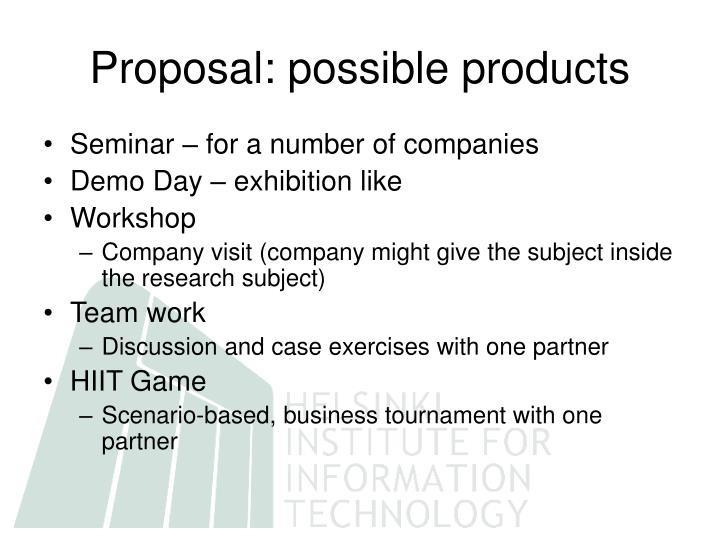 Proposal: possible products