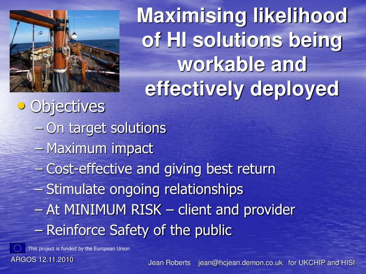 Maximising likelihood of HI solutions being workable and effectively deployed
