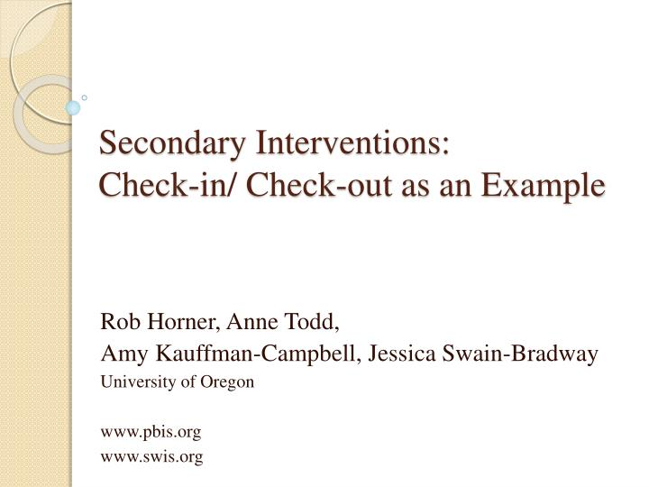 Secondary interventions check in check out as an example