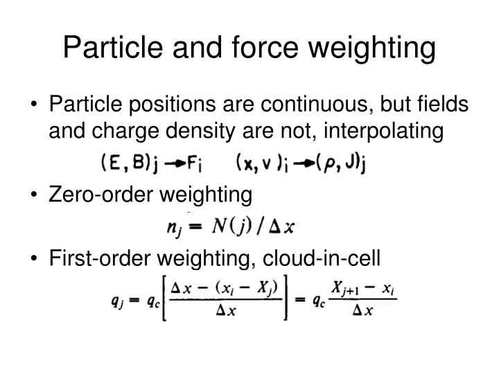 Particle and force weighting