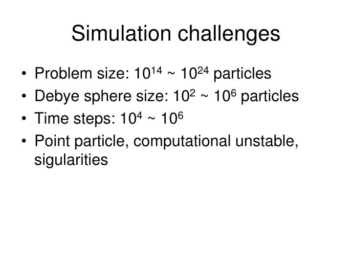 Simulation challenges
