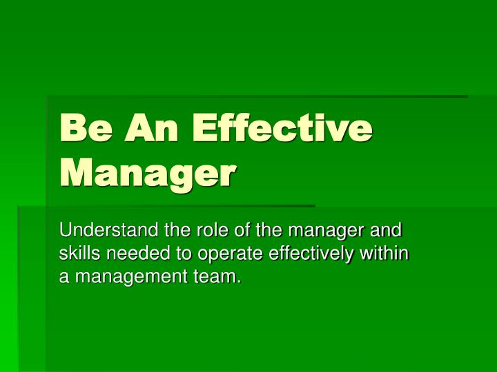 Be an effective manager