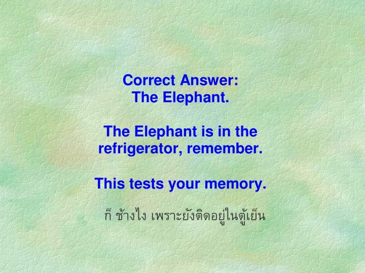ก็ ช้างไง เพราะยังติดอยู่ในตู้เย็น