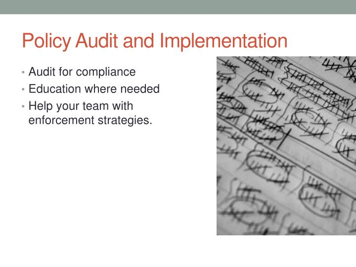 Policy Audit and Implementation