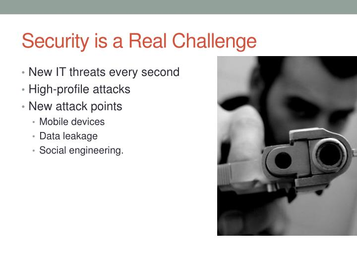 Security is a Real Challenge