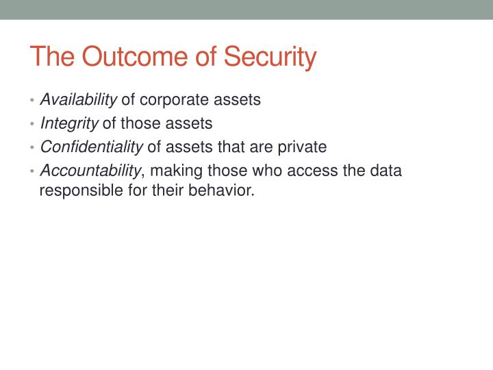 The Outcome of Security