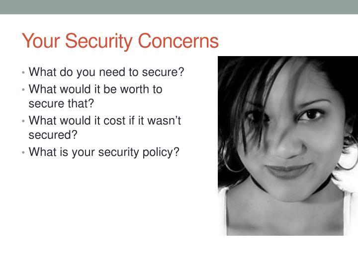 Your Security Concerns