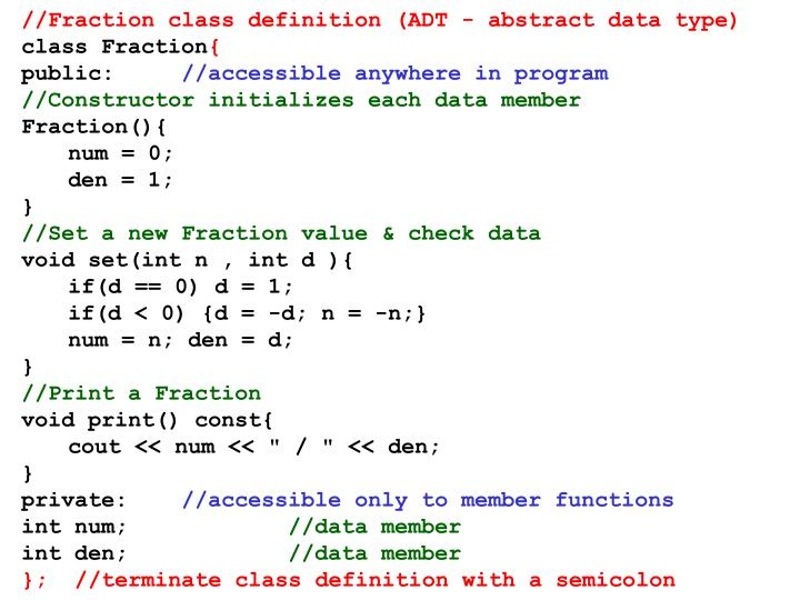 //Fraction class definition (ADT - abstract data type)