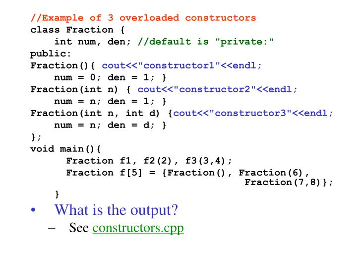 //Example of 3 overloaded constructors