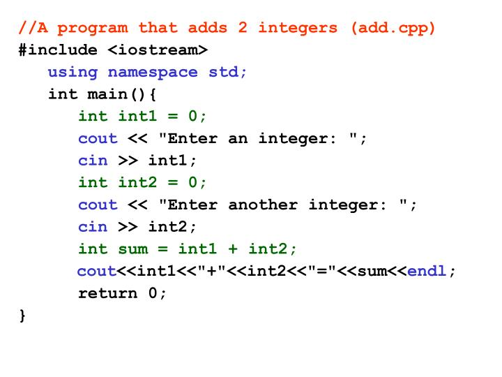 //A program that adds 2 integers (add.cpp)