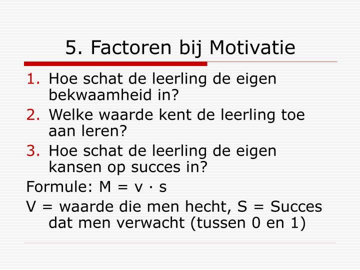 5. Factoren bij Motivatie