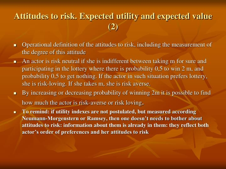 Attitudes to risk. Expected utility and expected value (2)