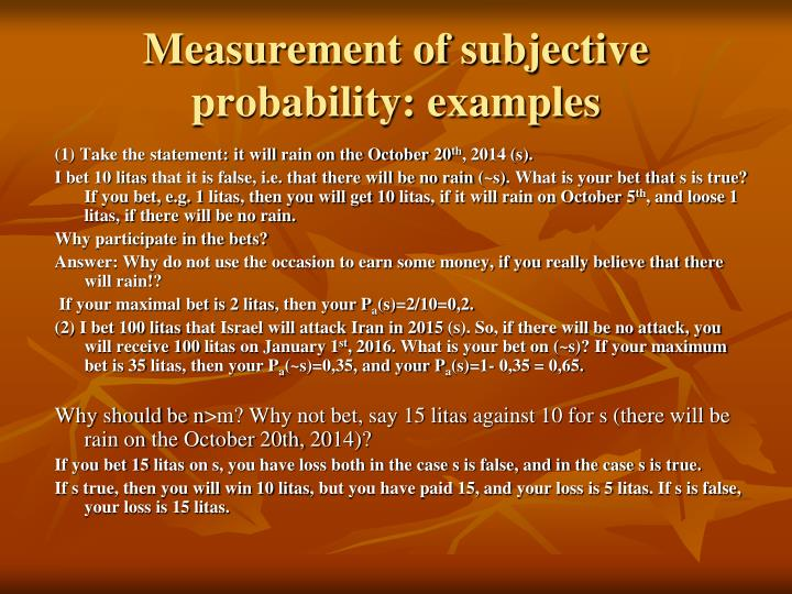 Measurement of subjective probability: examples
