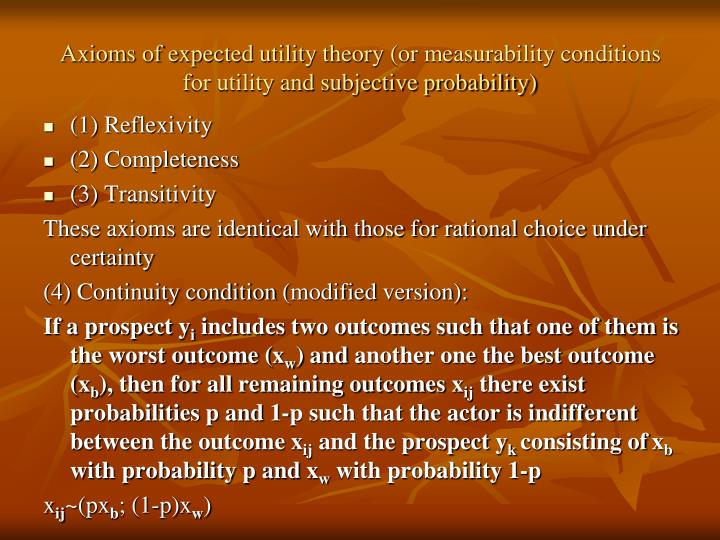 Axioms of expected utility theory (or measurability conditions for utility and subjective probabilit...