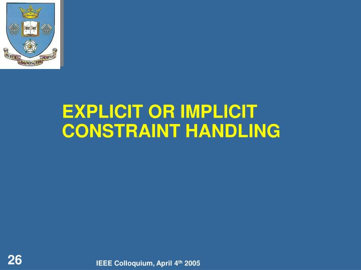 EXPLICIT OR IMPLICIT CONSTRAINT HANDLING