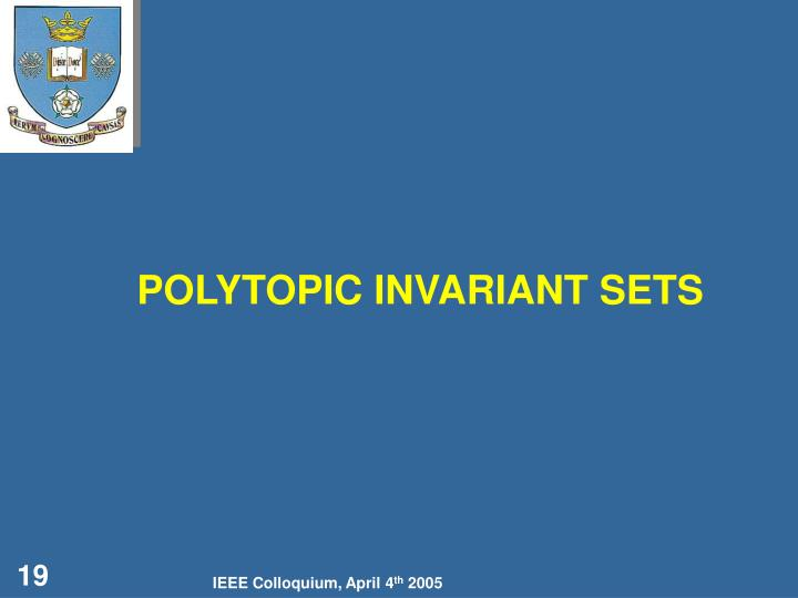 POLYTOPIC INVARIANT SETS