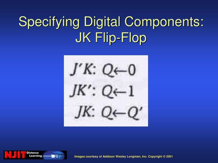 Specifying Digital Components: JK Flip-Flop