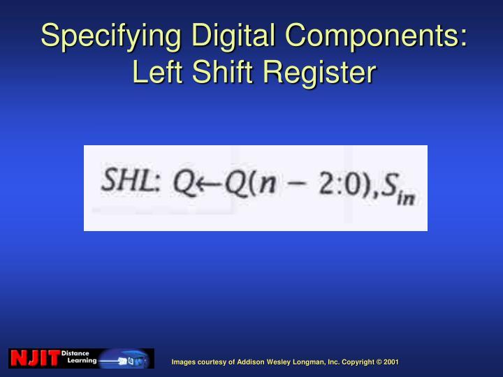 Specifying Digital Components: Left Shift Register