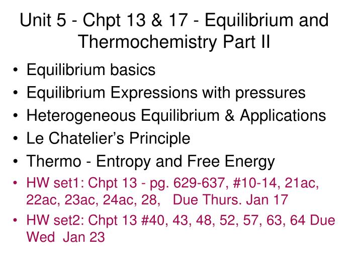 Unit 5 chpt 13 17 equilibrium and thermochemistry part ii