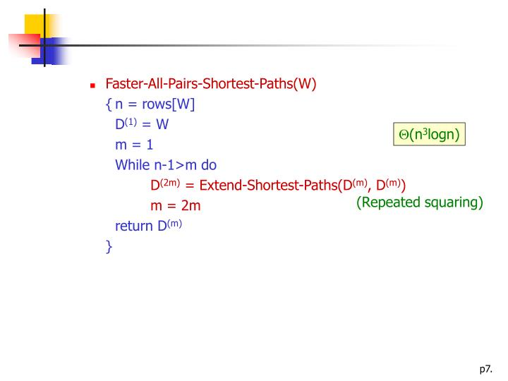 Faster-All-Pairs-Shortest-Paths(W)