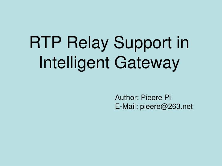 Rtp relay support in intelligent gateway