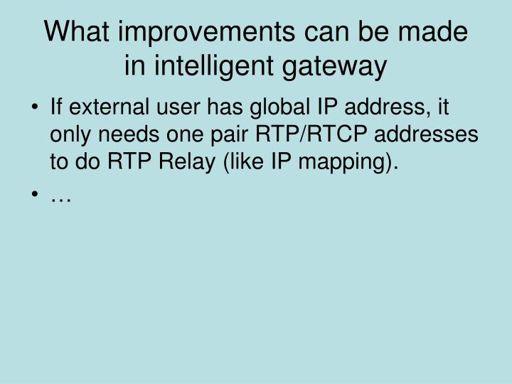 What improvements can be made in intelligent gateway