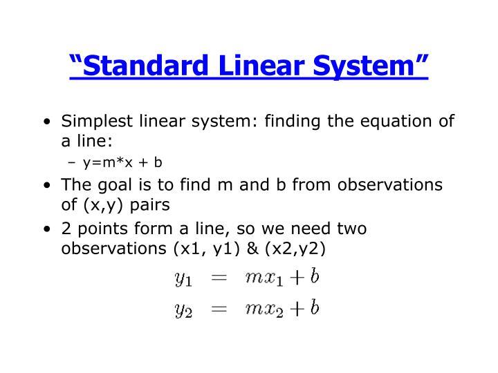 """Standard Linear System"""