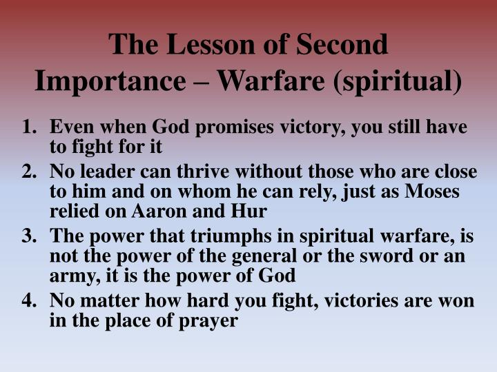 The lesson of second importance warfare spiritual
