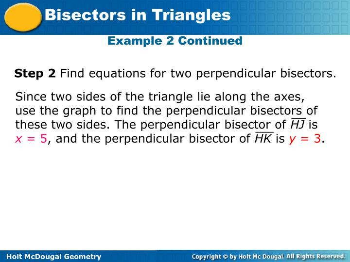 Since two sides of the triangle lie along the axes, use the graph to find the perpendicular bisectors of these two sides. The perpendicular bisector of