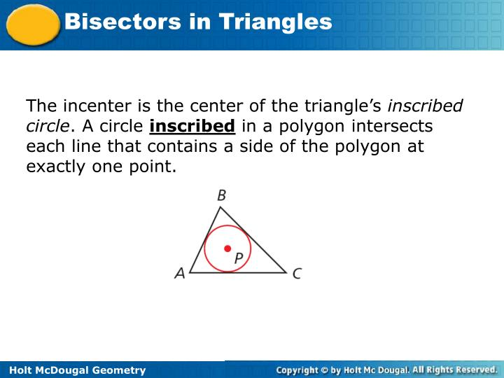 The incenter is the center of the triangle's