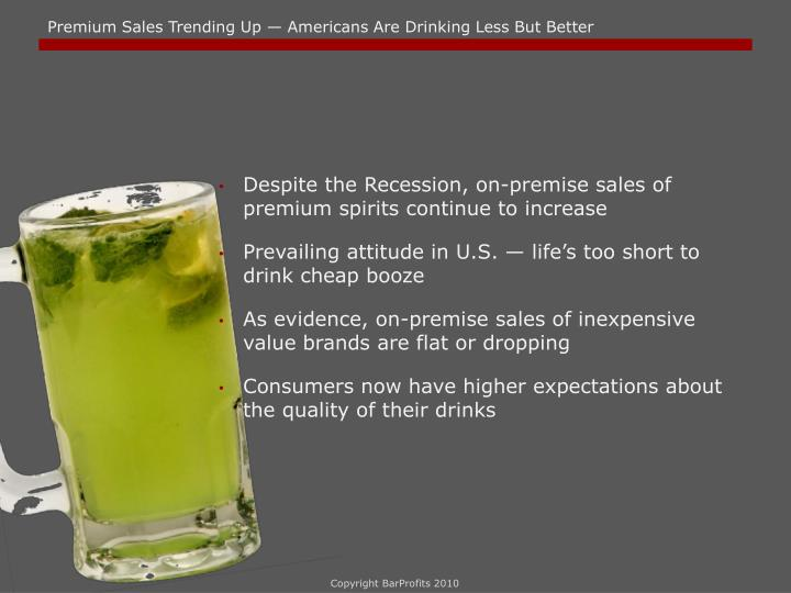 Premium Sales Trending Up — Americans Are Drinking Less But Better