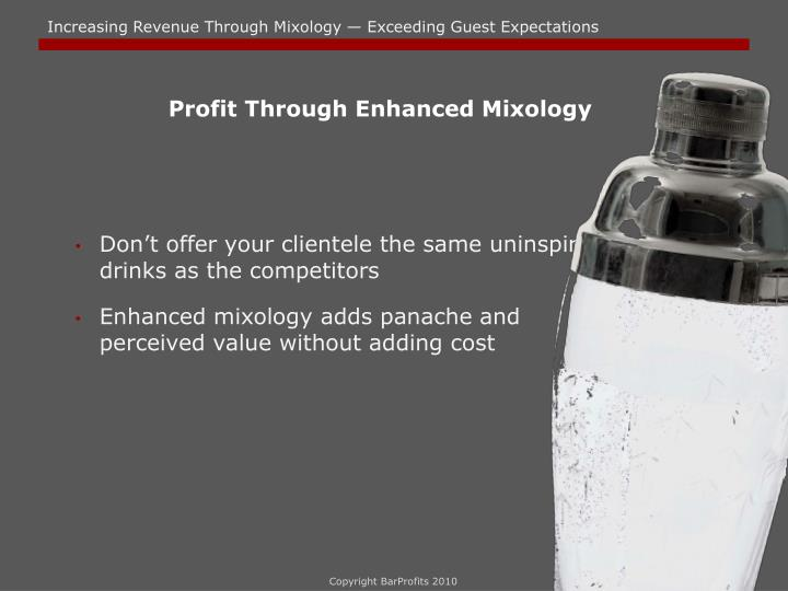 Profit Through Enhanced Mixology