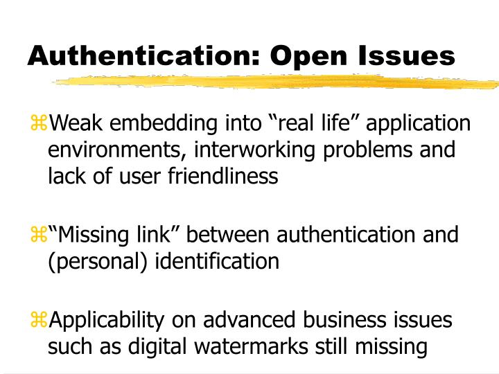 Authentication: Open Issues