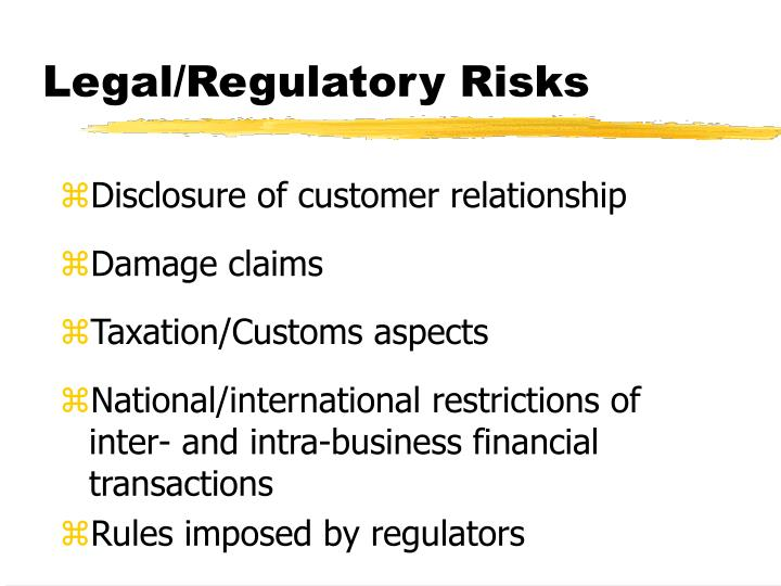 Legal/Regulatory Risks