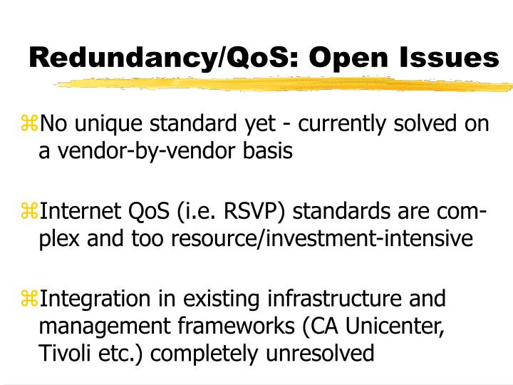 Redundancy/QoS: Open Issues