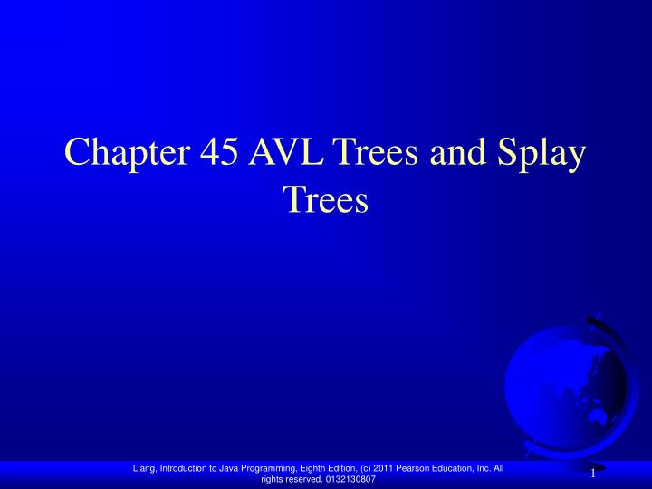 Chapter 45 avl trees and splay trees