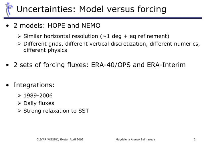 Uncertainties: Model versus forcing