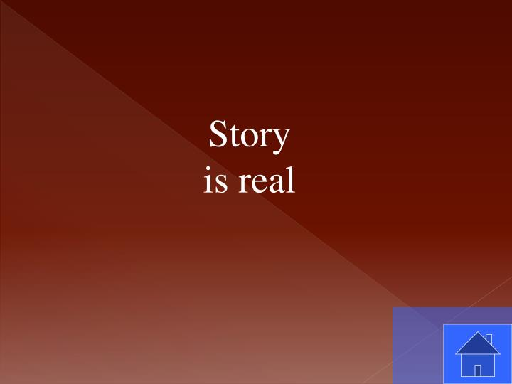 Story is real