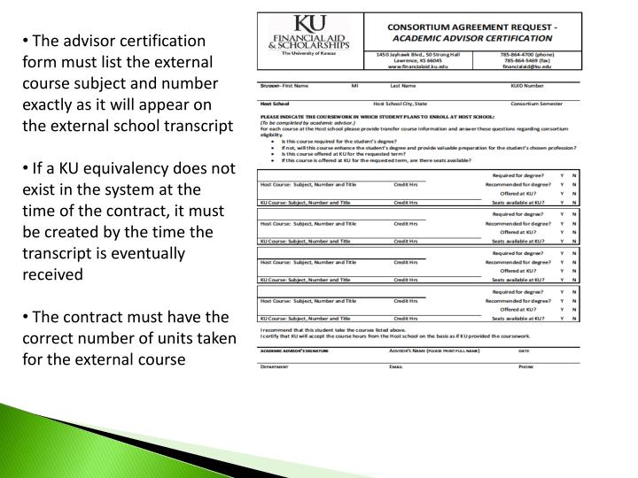 The advisor certification form must list the external course subject and number exactly as it will appear on the external school transcript