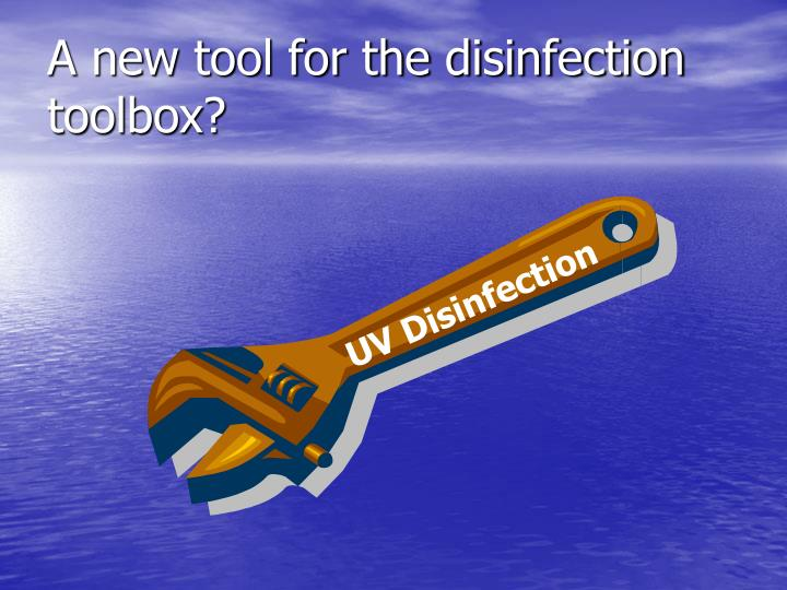 A new tool for the disinfection toolbox?