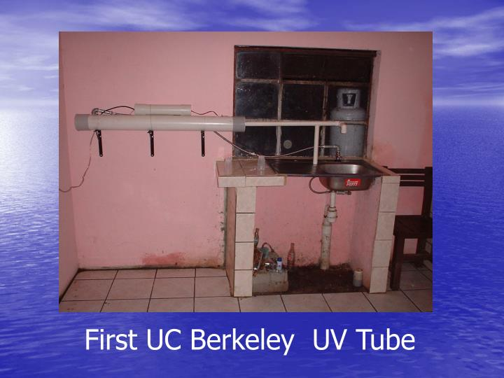 First UC Berkeley  UV Tube