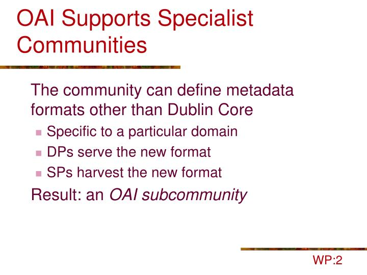 OAI Supports Specialist Communities
