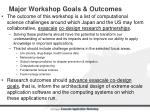 major workshop goals outcomes