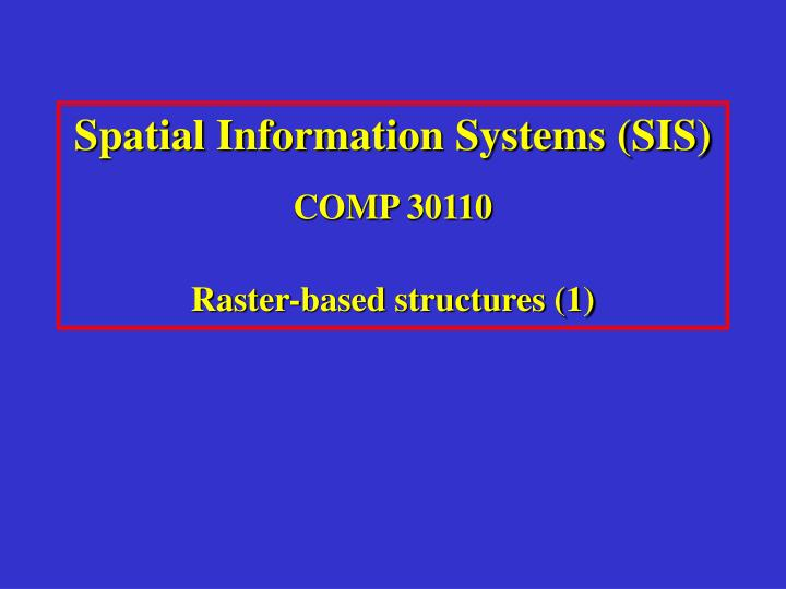 Spatial Information Systems (SIS)