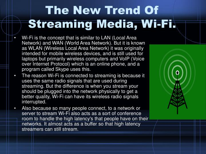 The New Trend Of Streaming Media, Wi-Fi.