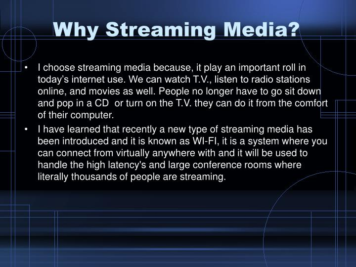 Why streaming media