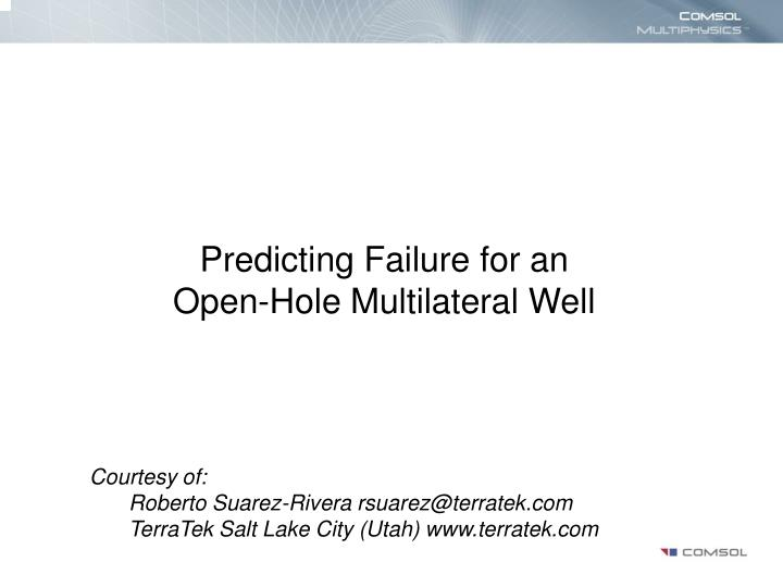 predicting failure for an open hole multilateral well