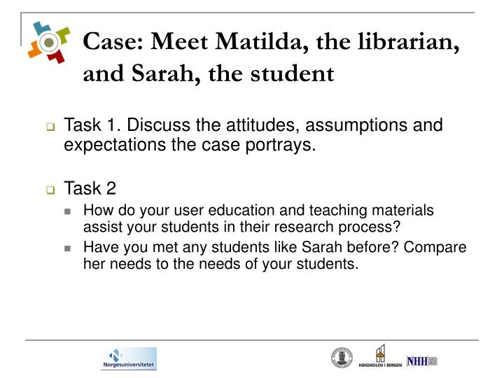 Case meet matilda the librarian and sarah the student