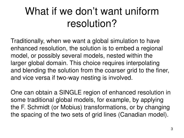 What if we don t want uniform resolution